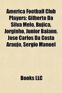 Amrica Football Club Players: Gilberto Da Silva Melo, Bujica, Jorginho, Jnior Baiano, Jos Carlos Da Costa Arajo, Srgio Manoel