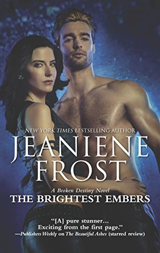 The Brightest Embers: A Paranormal Romance Novel (Broken Destiny, Band 3)