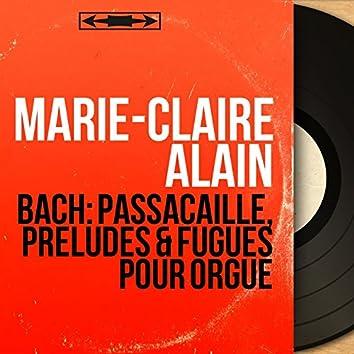 Bach: Passacaille, Préludes & Fugues pour orgue (Mono Version)