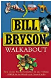 Walk About: A Walk in the Woods, Down Under by Bill Bryson (2002-10-01)