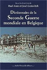 Dictionnaire de la Seconde Guerre mondiale en Belgique de Paul Aron