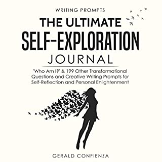 Writing Prompts: The Ultimate Self Exploration Journal      'Who Am I?' and 199 Other Transformational Questions and Creative Writing Prompts for Self Reflection and Personal Enlightenment              Written by:                                                                                                                                 Gerald Confienza                               Narrated by:                                                                                                                                 E.L. Beckett                      Length: 1 hr and 42 mins     Not rated yet     Overall 0.0