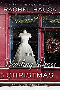 The Wedding Dress Christmas: (Small Town Romance) (The Wedding Collection) by [Rachel Hauck]