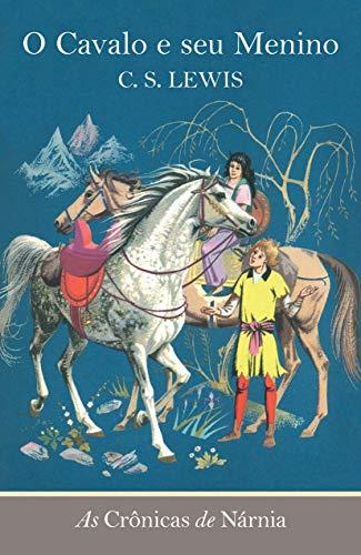 As crônicas de Nárnia - O cavalo e seu menino: O cavalo e seu menino: 3