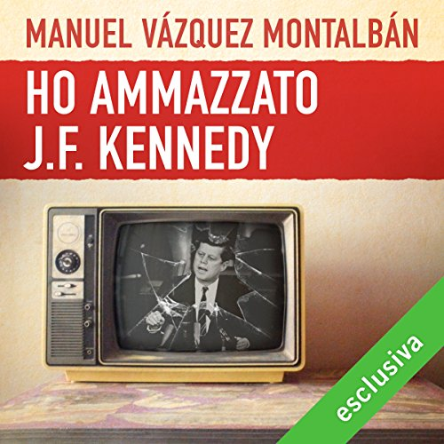 Ho ammazzato J.F. Kennedy copertina