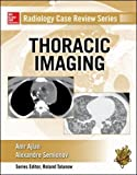 Ajlan, A: Radiology Case Review Series: Thoracic Imaging
