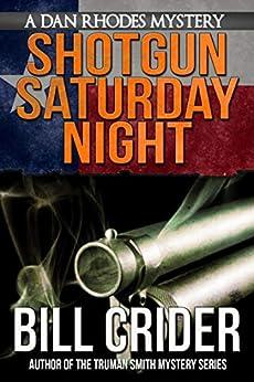 Shotgun Saturday Night - A Dan Rhodes Mystery (Dan Rhodes Mysteries Book 2) by [Bill Crider]