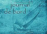 Journal de bord: journal de bord bateau. avec 150 pages / 20,96 x 15,24 cm. Livre de bord bateau, Navire.  Carnet de navigation maritime, carnet de ... du navire, Journal de bord pour les marins