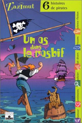 Un os dans le rosbif.: 6 histoires de pirates (Z'azimut)