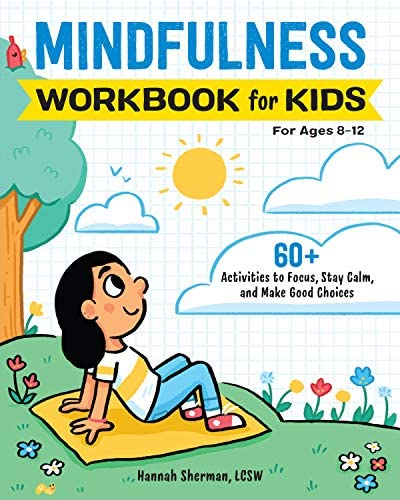 Mindfulness Workbook for Kids 60 Activities to Focus Stay Calm and Make Good Choices product image