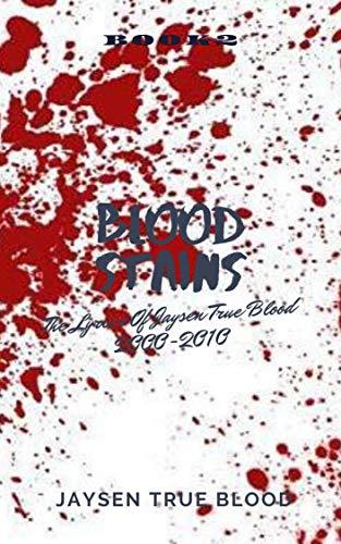 Blood Stains: The Lyrics Of Jaysen True Blood, 2000 - 2011, Book 2 (English Edition) eBook: True Blood, Jaysen: Amazon.es: Tienda Kindle