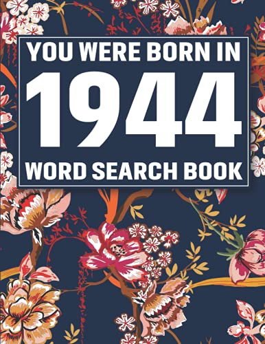 You Were Born In 1944: Word Search Book: Word Search Games For Adults And All Other Puzzle Fans-Test Your Brain By Solving Exciting Word Search Puzzle Book For Adults