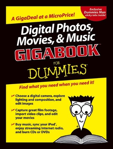 Digital Photos, Movies, & Music Gigabook For Dummies (For Dummies (Computers))