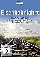 Eisenbahnfahrt - Fuhrerstandsfahrt Leipzig Dresden [DVD]