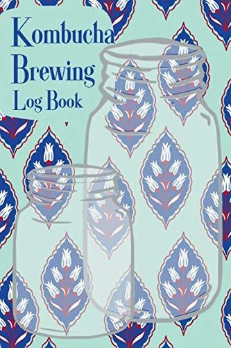 Kombucha Brewing Log Book: Kombucha Brew Journal, Scobys Tracker & Recipe Notebook. Best Homesteading Gift. Teal and Navy Blue Boho Cover.