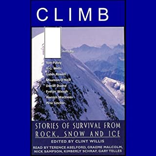 Climb     Stories of Survival from Rock, Snow and Ice (Unabridged Selections)              Auteur(s):                                                                                                                                 Edited by Clint Willis                               Narrateur(s):                                                                                                                                 Terence Aselford,                                                                                        Graeme Malcolm,                                                                                        Nick Sampson,                   Autres                 Durée: 5 h et 11 min     1 évaluation     Au global 5,0