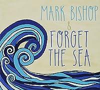 Mark Bishop & Forget the