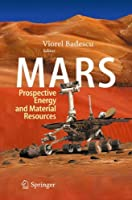 Mars: Prospective Energy and Material Resources