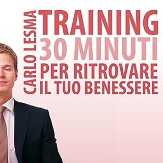 Training: 30 minuti per ritrovare il tuo benessere                   Di:                                                                                                                                 Carlo Lesma                               Letto da:                                                                                                                                 Carlo Lesma                      Durata:  24 min     17 recensioni     Totali 3,9