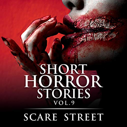 Short Horror Stories Vol. 9: Scary Ghosts, Monsters, Demons, and Hauntings (Supernatural Suspense Collection)
