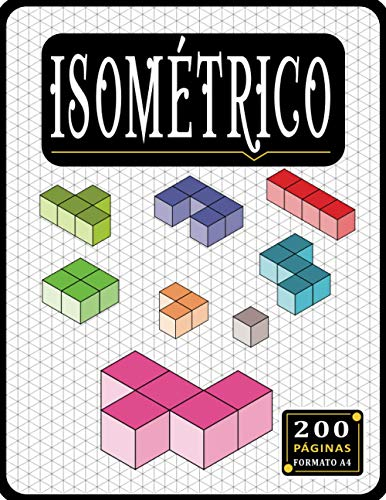 Cuaderno Isométrico: Papel isométrico para dibujo, 200 páginas con cuadrícula de triángulo equilátero de 1/4 de pulgada, Libro isométrico 3D