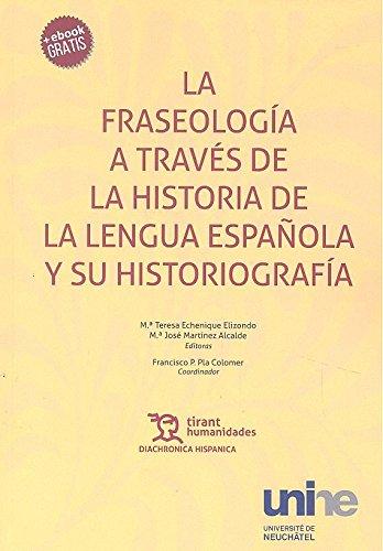 La Fraseología a Través de la Historia de la Lengua Española y su Historiografía (Diachronica Hispanica)