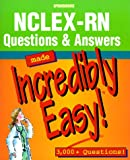 NCLEX-RN Questions and Answers Made Incredibly Easy (Incredibly Easy! Series)