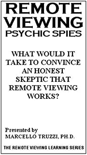 Psychic Spies - What Would it Take to Convince an Honest Skeptic that Remote Viewing Works? VHS