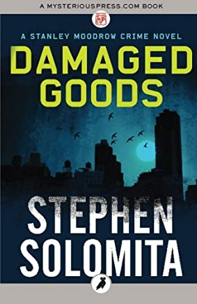 Damaged Goods: The Stanley Moodrow Crime Novels: Volume 6