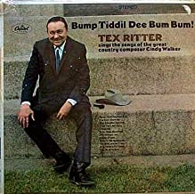 Tex Ritter Sings the Great Hits of Cindy Walker : Bump Tiddil Dee Bum Bum!