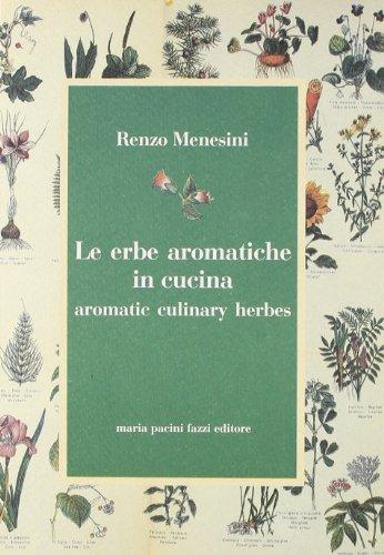 Le erbe aromatiche in cucina-Aromatic culinary herbes