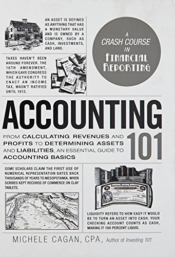 Compare Textbook Prices for Accounting 101: From Calculating Revenues and Profits to Determining Assets and Liabilities, an Essential Guide to Accounting Basics Adams 101 Illustrated Edition ISBN 0045079202924 by Cagan CPA, Michele
