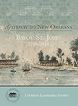 Gateway to New Orleans: Bayou St. John, 1708-2018
