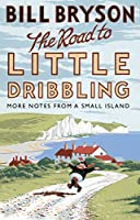 The Road to Little Dribbling: More Notes from a Small Island (Bryson)