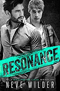 Resonance: A Rhythm of Love Novel (Rhythm of Love Series Book 2) by [Neve Wilder]
