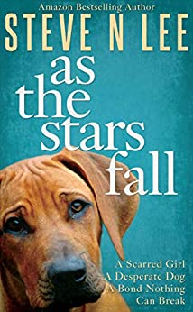 As The Stars Fall: A Book for Dog Lovers by [Steve N. Lee]