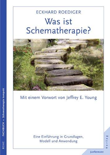 Was ist Schematherapie?: Eine Einführung in Grundlagen, Modell und Anwendung