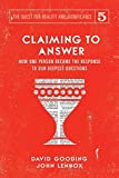 Claiming to Answer: How One Person Became the Response to our Deepest Questions (The Quest for Reality and Significance, Band 5) - David W. Gooding
