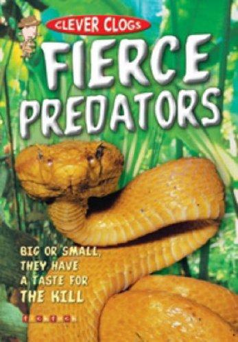 Clever Clogs: Fierce Predators