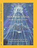 Hermetic Yoga, Beyond the Middle Pillar, Volume One