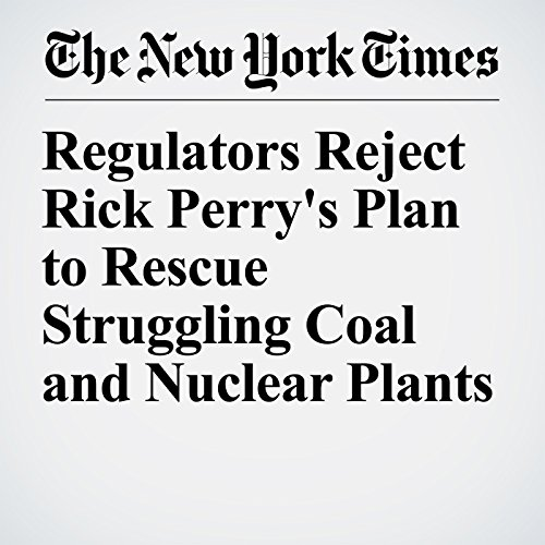 Regulators Reject Rick Perry's Plan to Rescue Struggling Coal and Nuclear Plants copertina