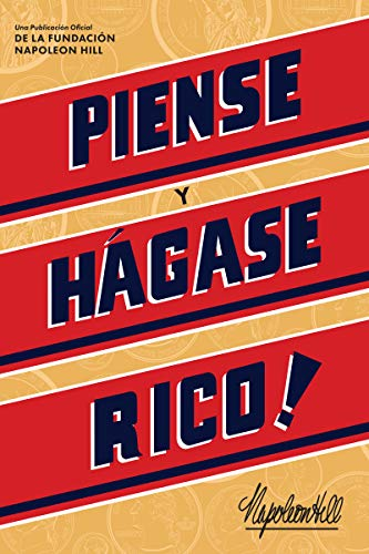 Piense Y Hágase Rico! (Think and Grow Rich) (Official Publication of the Napoleon Hill Foundation)