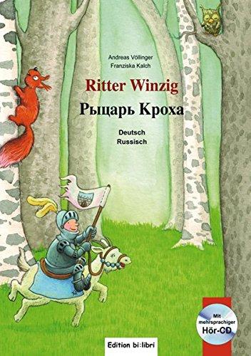 Ritter Winzig. Kinderbuch Deutsch-Russisch: mit mehrsprachiger Audio-CD