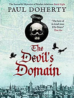 The Devil's Domain (The Brother Athelstan Mysteries Book 8) by [Paul Doherty]