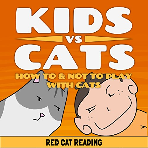 Kids vs Cats: How to & Not to Play with Cats audiobook cover art