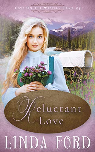 Reluctant Love (Love on the Western Trail Book 3) (English Edition)