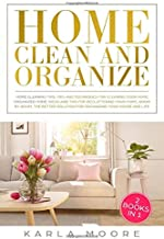 Home Clean & Organize: 2 books in 1 - Organized Home,Ideas and tips for decluttering your home,room by room,the better solution for organizing your ... Tips and Techniques For Cleaning Your Home