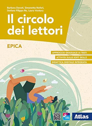 Il circolo dei lettori. Epica. Per le Scuole superiori. Con ebook. Con espansione online