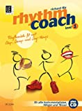 Rhythm Coach mit CD Level 1: Das Rhythmustraining der neuen Generation - Rhythmisch fit mit Clap-, Stomp- und Sing-Alongs: Rhythmisch fit mit Clap-, ... Sänger und Tänzer. Ausgabe mit CD.