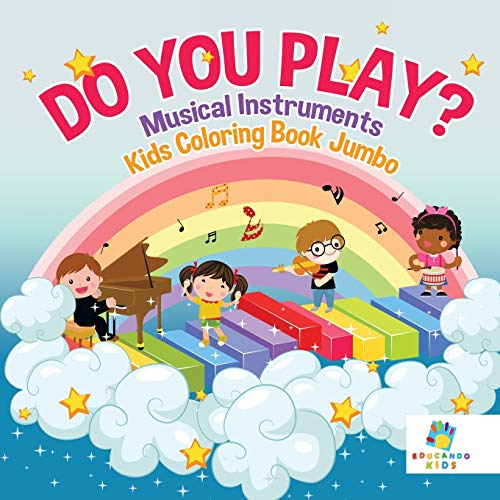Compare Textbook Prices for Do You Play? Musical Instruments Kids Coloring Book Jumbo  ISBN 9781645211754 by Educando Kids